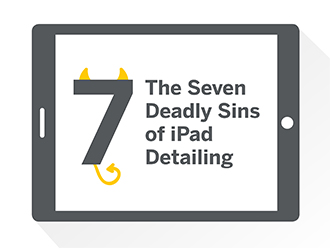 The Seven Deadly Sins of iPad Detailing